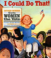 I Could Do That!: Esther Morris Gets Women…