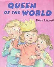 Queen of the World – tekijä: Thomas F.…
