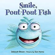 Smile, Pout-Pout Fish (A Pout-Pout Fish Mini…