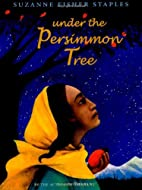 Under the Persimmon Tree by Suzanne Fisher…