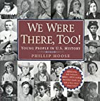 We Were There, Too!: Young People in U.S.…