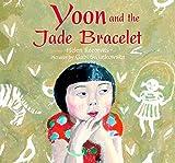 Yoon and the Jade Bracelet – tekijä:…