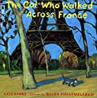 The Cat Who Walked Across France by Kate…