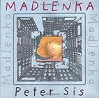 Madlenka by Peter Sis