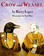 Crow and Weasel by Barry Lopez