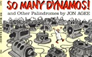 So Many Dynamos! : and Other Palindromes