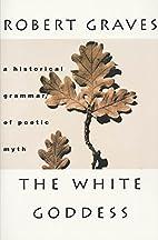 The White Goddess: A Historical Grammar of…