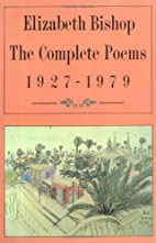 The Complete Poems: 1927-1979 by Elizabeth…