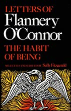 The Habit of Being: Letters of Flannery…