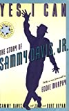 Yes I Can: The Story of Sammy Davis Jr. (Book) written by Sammy Davis, Jr.