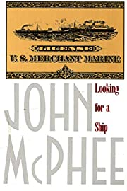 Looking for a Ship av John McPhee