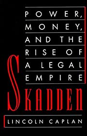 Skadden: Power, Money, and the Rise of a…