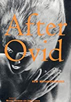 After Ovid: New Metamorphoses by Michael…