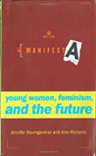 Manifesta: Young Women, Feminism, and the…