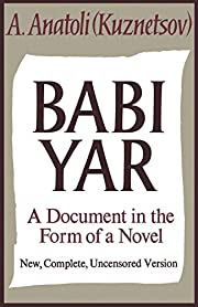Babi Yar: A Document in the Form of a Novel;…