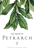 The Poetry of Petrarch by Petrarch