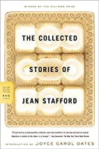 The Collected Stories of Jean Stafford by…