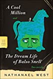 A cool million : The dream life of Balso Snell : two novels / by Nathanael West