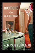Memoirs of an Ex-Prom Queen by Alix Kates…