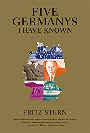 Five Germanys I Have Known de Fritz Stern