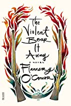 The Violent Bear It Away by Flannery…