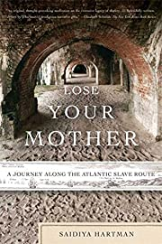 Lose Your Mother: A Journey Along the…