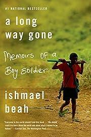 A Long Way Gone: Memoirs of a Boy Soldier de…
