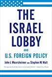 The Israel lobby and U.S. foreign policy / John J. Mearsheimer and Stephen M. Walt
