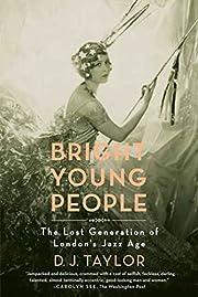 Bright Young People por D. J. Taylor