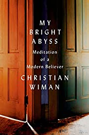 My Bright Abyss de Christian Wiman