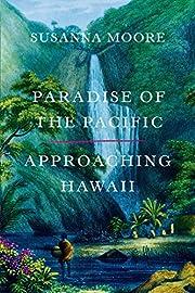 Paradise of the Pacific av Susanna Moore