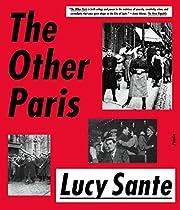 The Other Paris – tekijä: Luc Sante