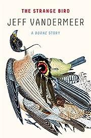 The Strange Bird: A Borne Story de Jeff…