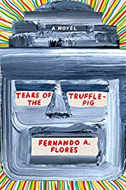 Tears of the Trufflepig: A Novel de Fernando…