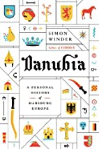 Danubia: A Personal History of Habsburg…