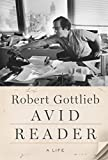 Avid reader : a life / Robert Gottlieb