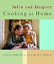 Julia and Jacques Cooking at Home de Julia…