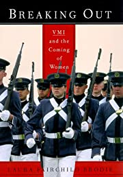 Breaking Out: VMI and the Coming of Women…