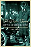 The people's tycoon : Henry Ford and the American century / Steven Watts