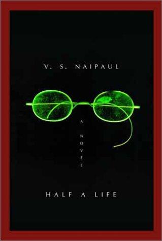 Half a Life, Naipaul, V.S.