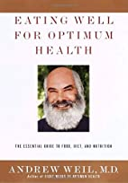 Eating Well for Optimum Health by Andrew…