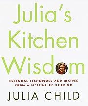 Julia's Kitchen Wisdom: Essential Techniques…