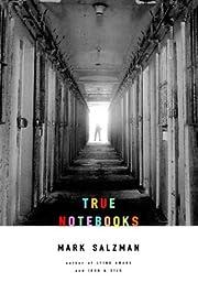 True Notebooks – tekijä: Mark Salzman