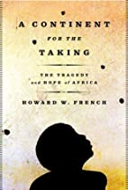 A Continent for the Taking: The Tragedy and…