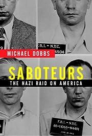 Saboteurs: The Nazi Raid on America de…