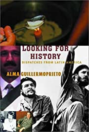 Looking for History: Dispatches from Latin…