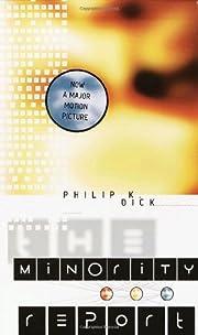 The Minority Report (P. K. Dick) av Philip…