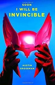 Soon I Will Be Invincible: A Novel av Austin…