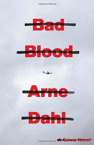 Bad Blood: A Crime Novel, Dahl, Arne