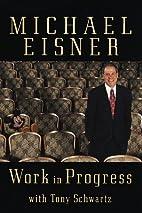 Work in Progress by Michael Eisner